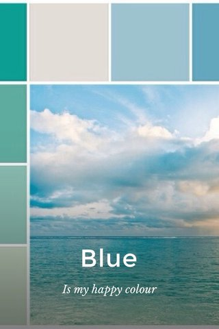 Blue Is my happy colour