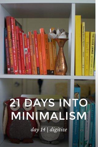 21 DAYS INTO MINIMALISM day 14 | digitize