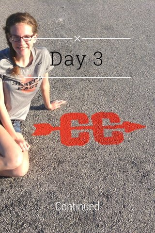 Day 3 Continued