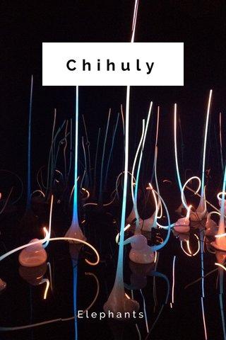 Chihuly Elephants