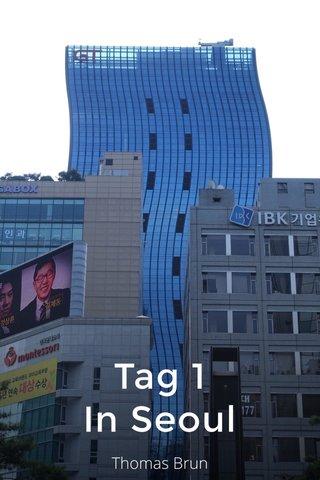 Tag 1 In Seoul Thomas Brun