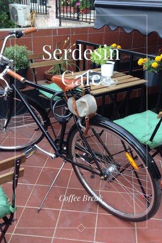 Serdesin Cafe Coffee Break