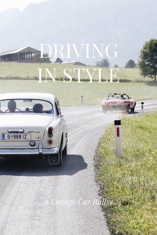 DRIVING IN STYLE A Vintage Car Rallye