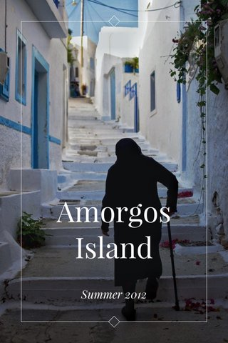 Amorgos Island Summer 2012