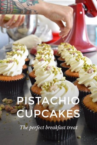 PISTACHIO CUPCAKES The perfect breakfast treat