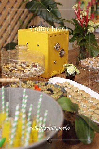 Coffee break #chefflavinhamello