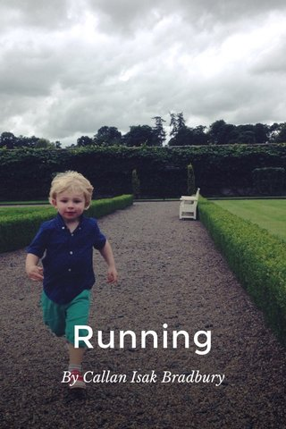 Running By Callan Isak Bradbury