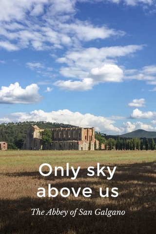 Only sky above us The Abbey of San Galgano