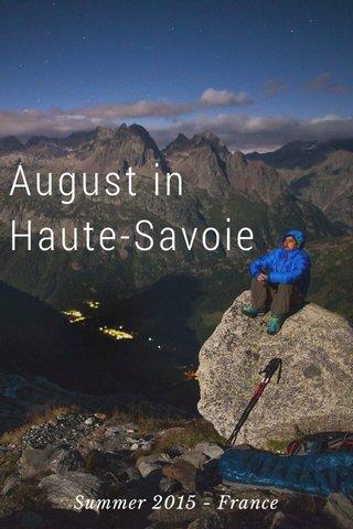 August in Haute-Savoie Summer 2015 - France