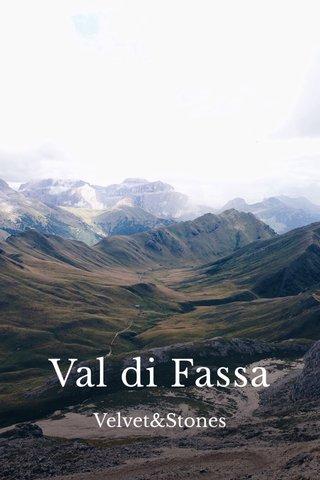 Val di Fassa Velvet&Stones