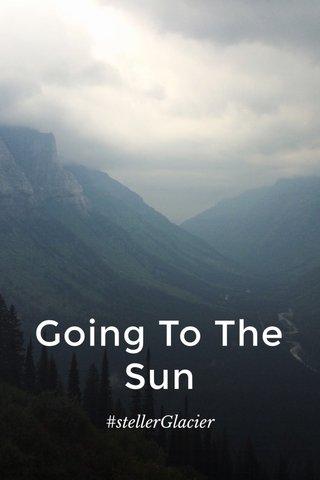 Going To The Sun #stellerGlacier