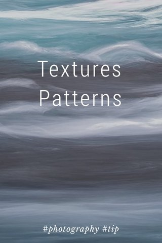 Textures Patterns #photography #tip