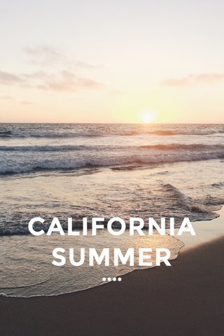 CALIFORNIA SUMMER ****