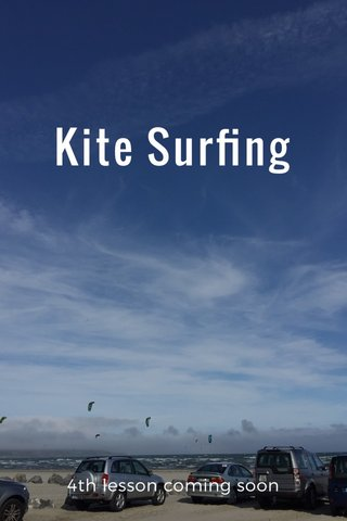Kite Surfing 4th lesson coming soon