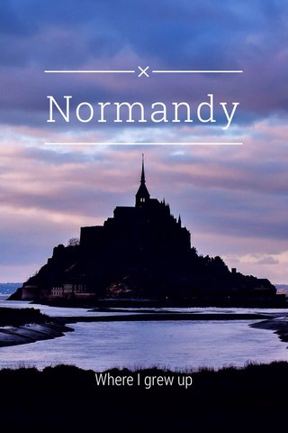 Normandy Where I grew up