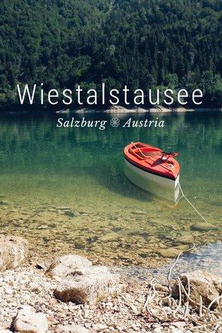 Wiestalstausee Salzburg ❁ Austria