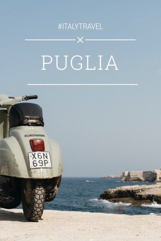 PUGLIA #ITALYTRAVEL