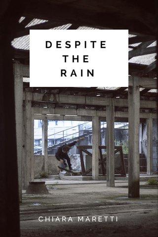 DESPITE THE RAIN CHIARA MARETTI