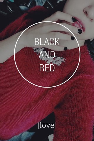 BLACK AND RED  love 