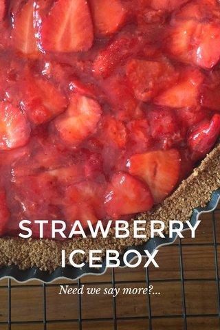 STRAWBERRY ICEBOX Need we say more?...