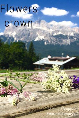 Flowers crown Cortina D'Ampezzo #cortinadampezzo