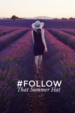 #FOLLOW That Summer Hat