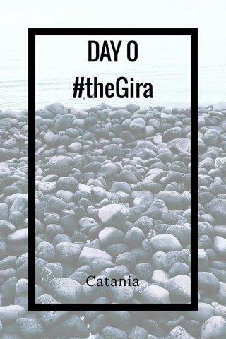 DAY 0 #theGira Catania