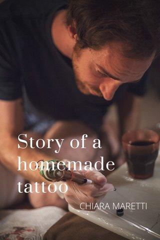 Story of a homemade tattoo CHIARA MARETTI