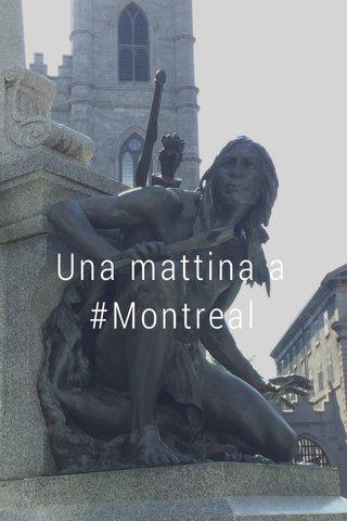 Una mattina a #Montreal