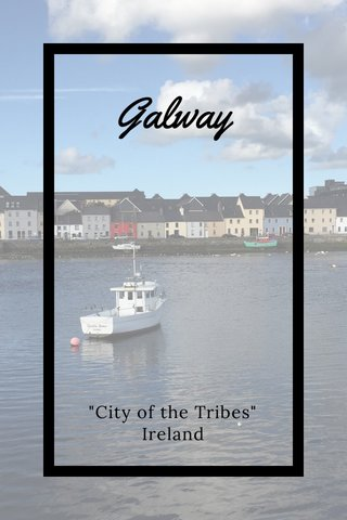 "Galway ""City of the Tribes"" Ireland"