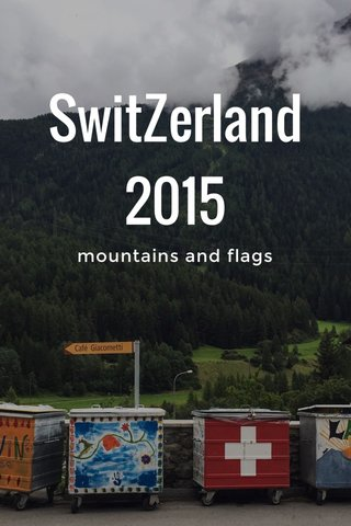 SwitZerland 2015 mountains and flags