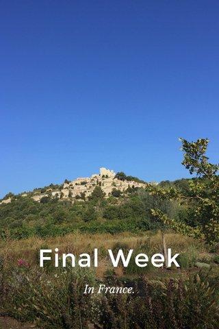 Final Week In France.