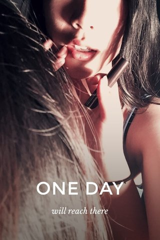 ONE DAY will reach there