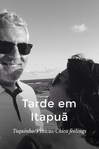 Tarde em Itapuã Toquinho/Vinícus/Chico feelings
