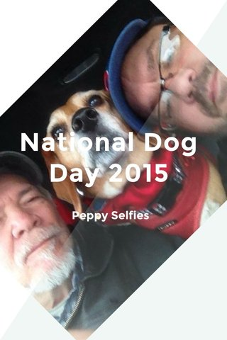 National Dog Day 2015 Peppy Selfies