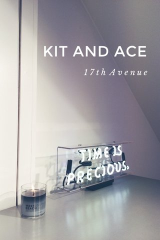 KIT AND ACE 17th Avenue