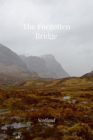 The Forgotten Bridge Scotland