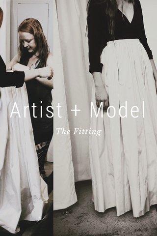 Artist + Model The Fitting