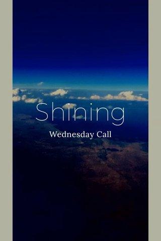 Shining Wednesday Call