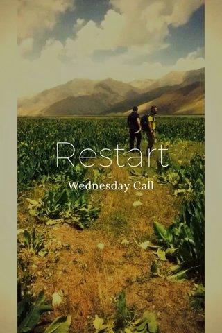 Restart Wednesday Call