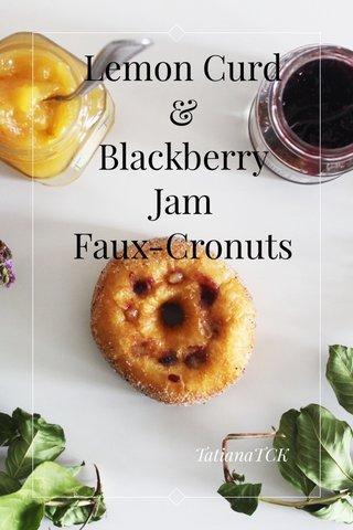 Lemon Curd & Blackberry Jam Faux-Cronuts TatianaTCK