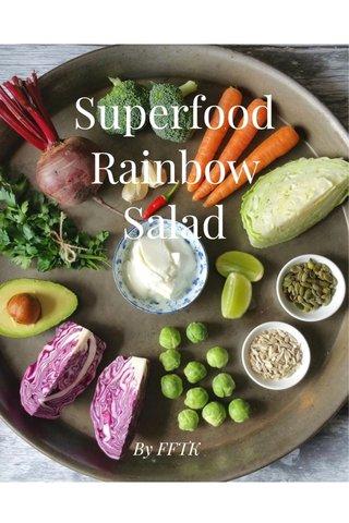 Superfood Rainbow Salad By FFTK