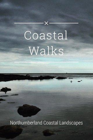 Coastal Walks Northumberland Coastal Landscapes