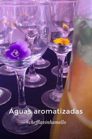 Águas aromatizadas #chefflavinhamello