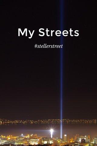 My Streets #stellerstreet
