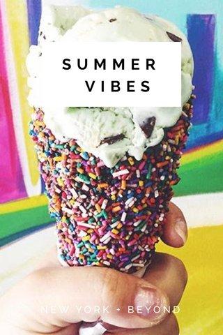 SUMMER VIBES NEW YORK + BEYOND