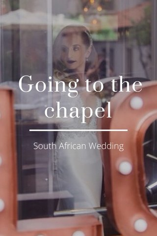 Going to the chapel South African Wedding