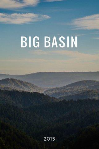 BIG BASIN 2015