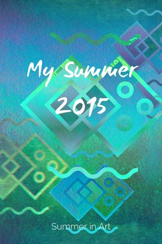 My Summer 2015 Summer in Art
