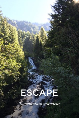 ESCAPE To mountain grandeur